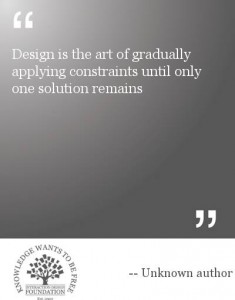 Design is the art of gradually applying constraints until only one solution remains